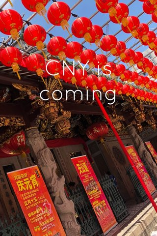CNY is coming