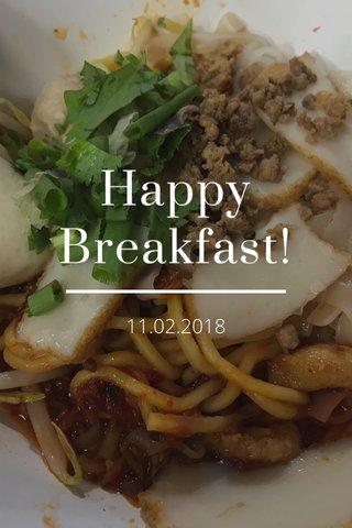 Happy Breakfast! 11.02.2018