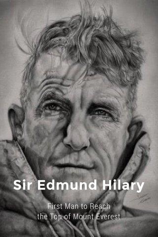 Sir Edmund Hilary First Man to Reach the Top of Mount Everest