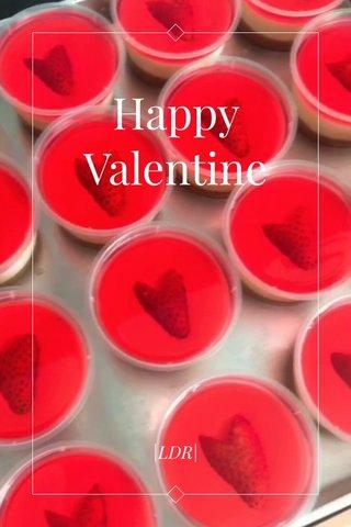 Happy Valentine |LDR|