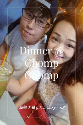 Dinner @ Chomp Chomp 海鲜大餐 9 February 2018