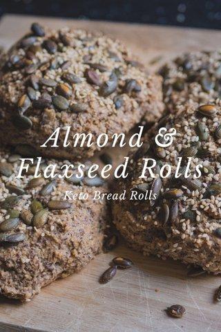 Almond & Flaxseed Rolls Keto Bread Rolls