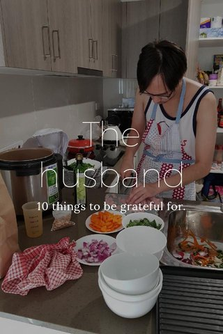 The husband 10 things to be grateful for.