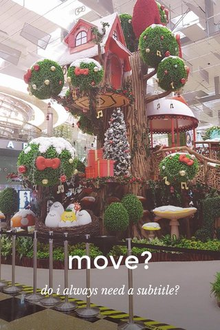 move? do i always need a subtitle?