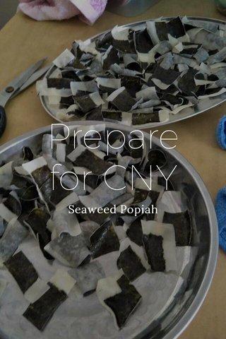 Prepare for CNY Seaweed Popiah
