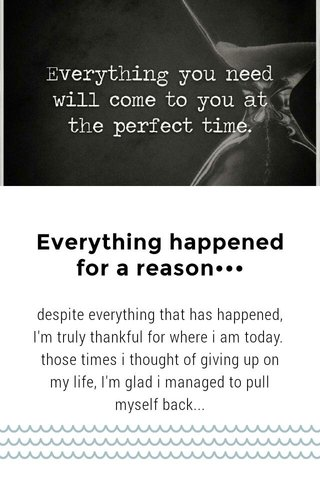 Everything happened for a reason•••