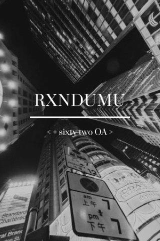 RXNDUMU < + sixty two OA >