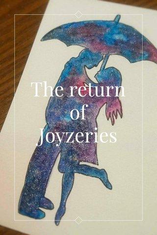 The return of Joyzeries