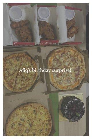 Afiq's birthday surprise!