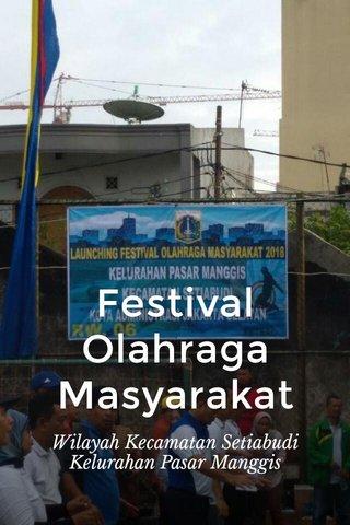 Festival Olahraga Masyarakat Wilayah Kecamatan Setiabudi Kelurahan Pasar Manggis