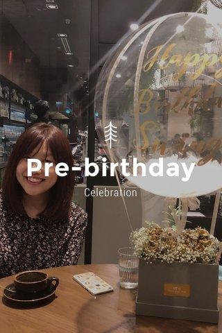 Pre-birthday Celebration