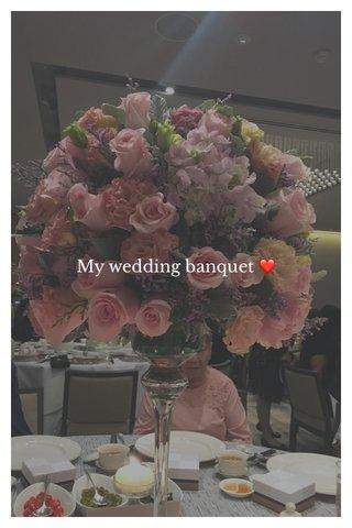 My wedding banquet ❤️