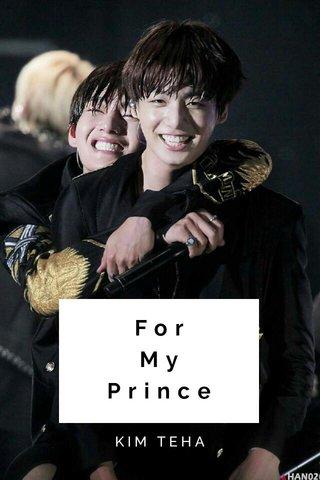 For My Prince KIM TEHA