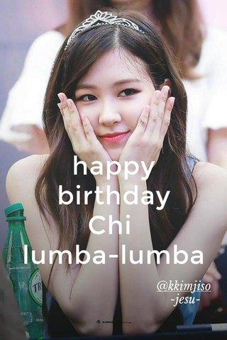 happy birthday Chi lumba-lumba @kkimjiso -jesu-