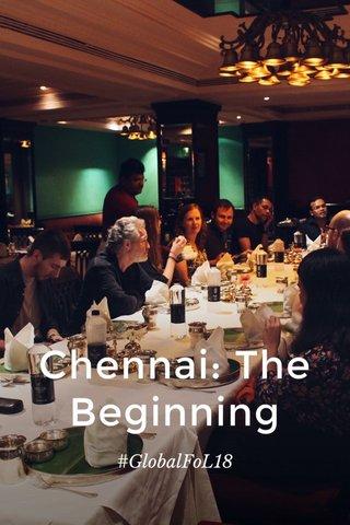 Chennai: The Beginning #GlobalFoL18