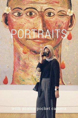 PORTRAITS with analog pocket camera