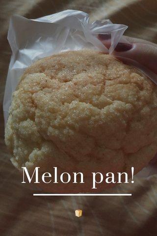 Melon pan! 🍞