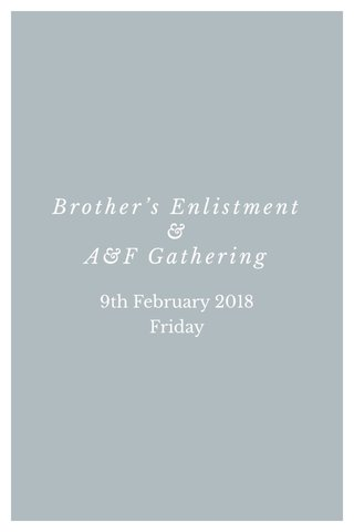 Brother's Enlistment & A&F Gathering