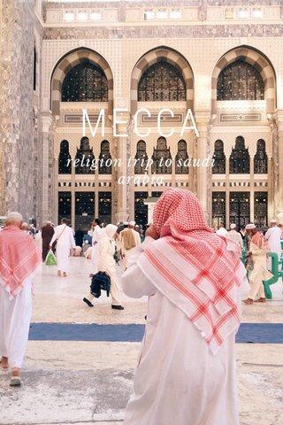 MECCA religion trip to saudi arabia