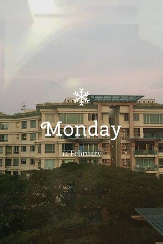 Monday 12 February
