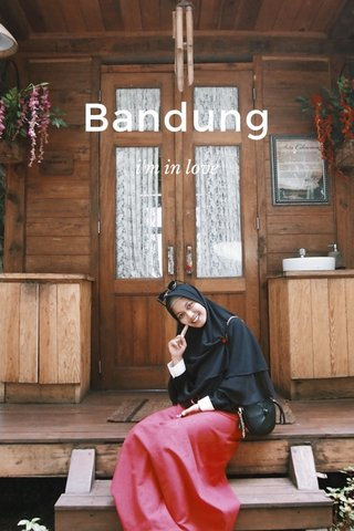 Bandung i'm in love