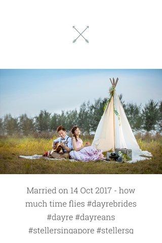 Married on 14 Oct 2017 - how much time flies #dayrebrides #dayre #dayreans #stellersingapore #stellersg #stellar