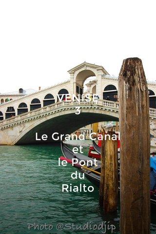 VENISE 3 Le Grand Canal et le Pont du Rialto