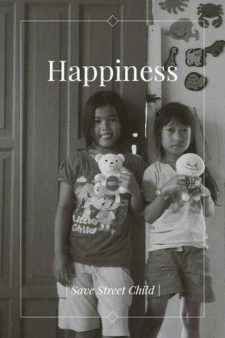 Happiness   Save Street Child  