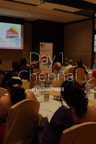 Day 1: Chennai #GlobalFoL18