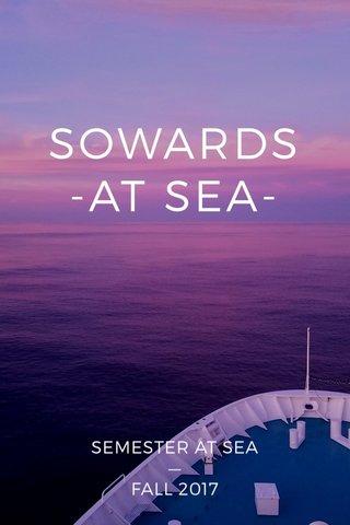 SOWARDS -AT SEA- SEMESTER AT SEA — FALL 2017