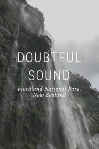 DOUBTFUL SOUND Fiordland National Park, New Zealand