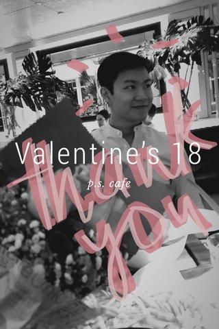 Valentine's 18 p.s. cafe
