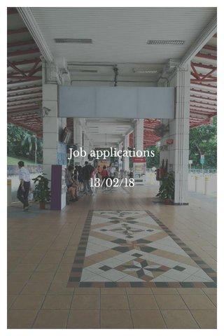 Job applications 13/02/18