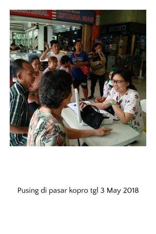 Pusing di pasar kopro tgl 3 May 2018
