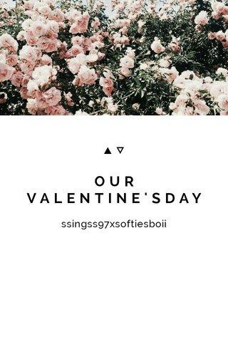 OUR VALENTINE'SDAY
