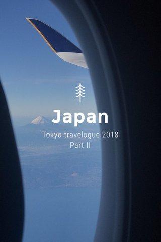 Japan Tokyo travelogue 2018 Part II