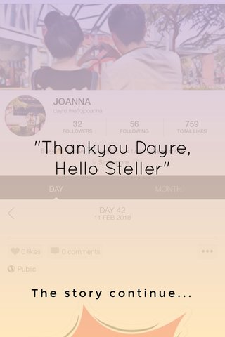 """""""Thankyou Dayre, Hello Steller"""" The story continue..."""
