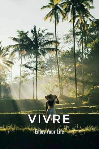 VIVRE Enjoy Your Life