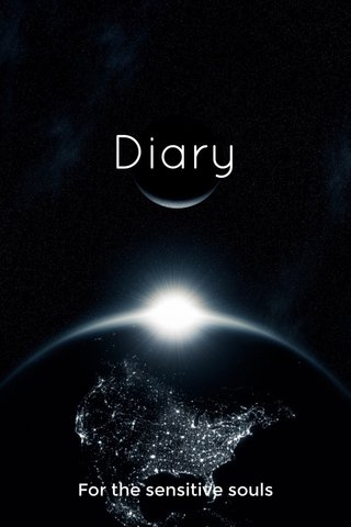 Diary For the sensitive souls