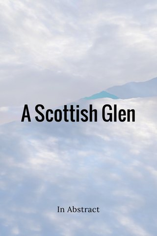 A Scottish Glen In Abstract