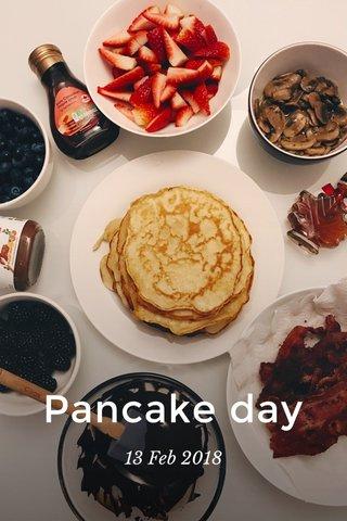 Pancake day 13 Feb 2018