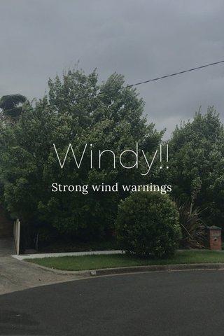 Windy!! Strong wind warnings
