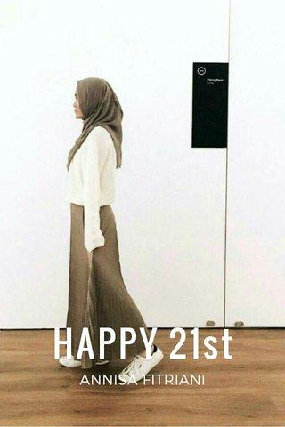 HAPPY 21st ANNISA FITRIANI
