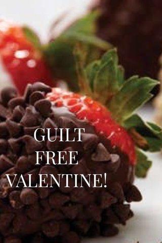 GUILT FREE VALENTINE!