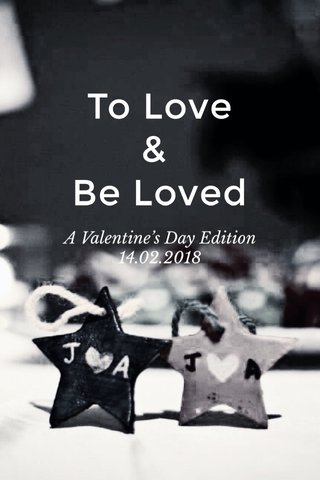 To Love & Be Loved A Valentine's Day Edition 14.02.2018
