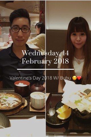 Wednesday, 14 February 2018 Valentine's Day 2018 W/ Bubu ☺️❤️