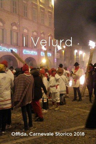 I Velurd Offida, Carnevale Storico 2018