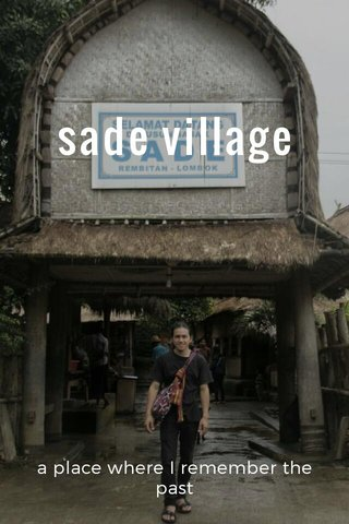 sade village a place where I remember the past
