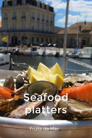 Seafood platters Fruits de Mer