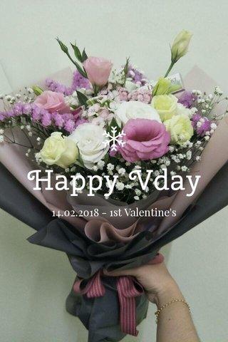 Happy Vday 14.02.2018 - 1st Valentine's